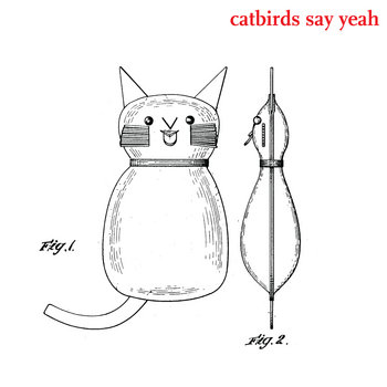 Catbirds Say Yeah cover art
