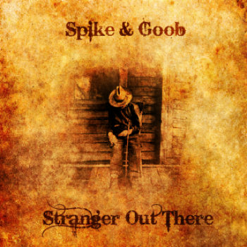 Spike & Goob - Stranger Out There cover art