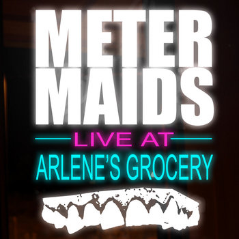 Metermaids Live At Arlene's Grocery cover art