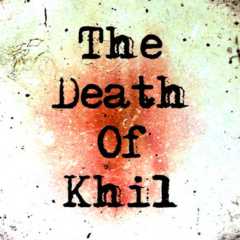 The Death Of Khil cover art