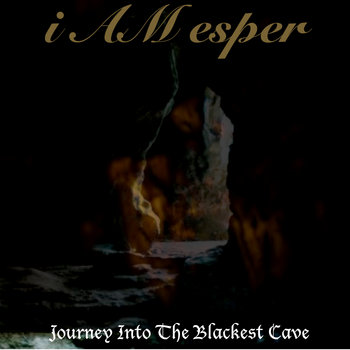 i Am Esper - Journey Into The Blackest Cave cover art