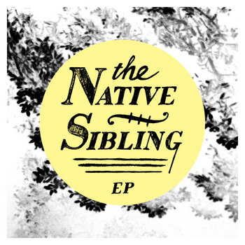 The Native Sibling EP cover art