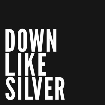 Down Like Silver cover art