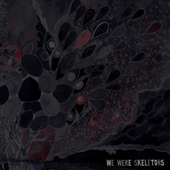 We Were Skeletons cover art