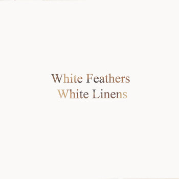 White Feathers, White Linens cover art