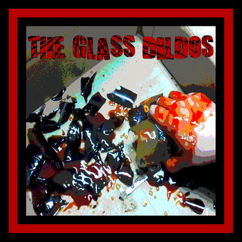 The Glass Dildos cover art