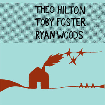 Theo Hilton, Toby Foster, and Ryan Woods cover art