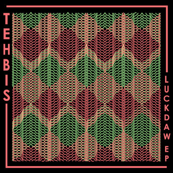 Tehbis - Luckdaw EP cover art