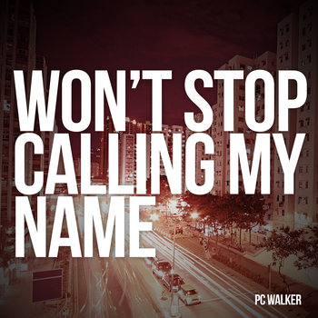Won&#39;t Stop Calling My Name - EP cover art