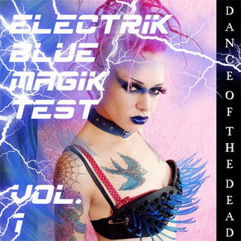 Electrik Blue Magik Test Vol. 1  Dance of the Dead - V.A. (Blue Magik Records) cover art