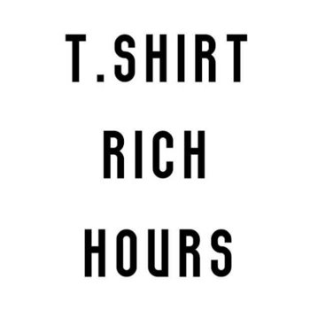T.Shirt - Rich Hours (album) cover art