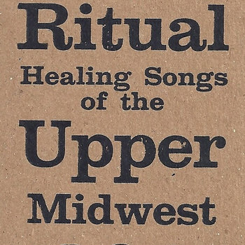Ritual Healing Songs of the Upper Midwest cover art