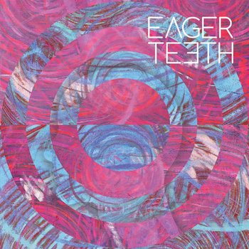 Eager Teeth cover art
