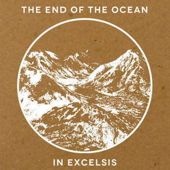 The End Of The Ocean - In Excelsis