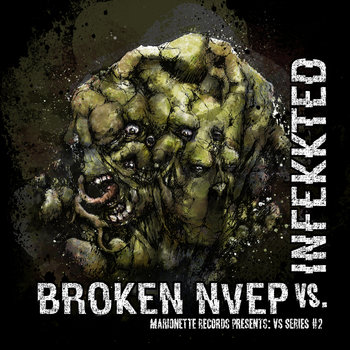 Marionette vs series #2: BrokenNVEP vs Infekkted cover art