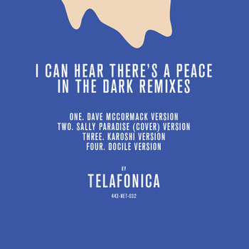 I Can Hear There&#39;s A Peace In The Dark Remixes cover art