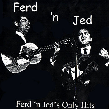 Ferd 'n Jed's Only Hits cover art