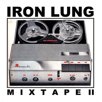 Iron Lung Mixtape II cover art