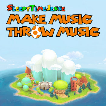 Make Music, Throw Music: A Yoshi's Island Tribute cover art
