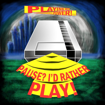 Pause?  I'd Rather Play! cover art