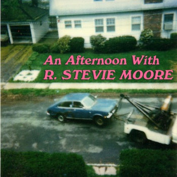 An Afternoon With R. Stevie Moore /2 cover art