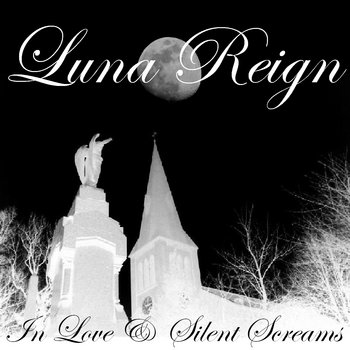 Luna Reign - In Love & Silent Screams cover art