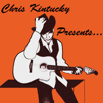 Chris Kintucky Presents... cover art