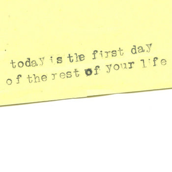 Today Is The First Day Of The Rest Of Your Life cover art