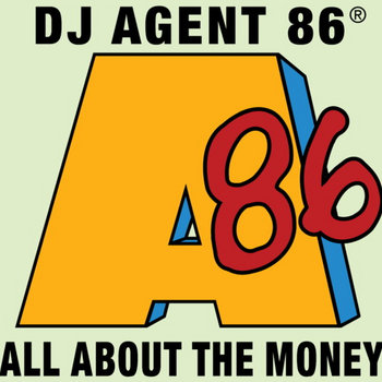 "DJ Agent 86 ""All About The Money"" cover art"