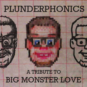Plunderphonics: a tribute to Big Monster Love cover art