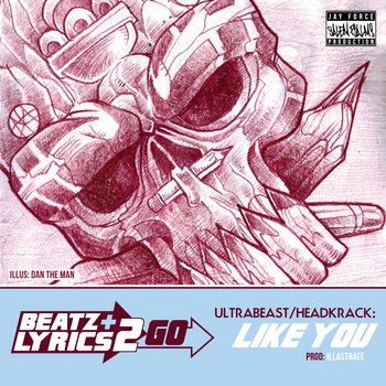 Ultrabeast + Headkrack - Like You (prod Illastrate) [Beatz & Lyrics 2 Go Vol 2] cover art