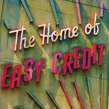 The Home of Easy Credit cover art