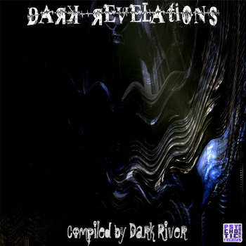 Dark Revelations (Compiled by Dark River) - V.A. (Psychotic Viridis Records) cover art
