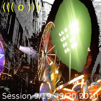 ((( o ))) - Session 9/19 to 9/20 2010 cover art