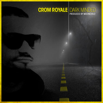 **Single** Dark Minded featuring Crom Royale (2011) cover art