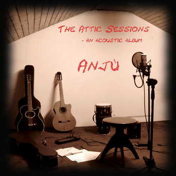 The Attic Sessions - an acoustic album cover art