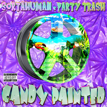 Party Trash x Sorta Human - Candy Painted cover art