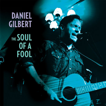 "Daniel Gilbert - the Soul of a Fool 7"" cover art"