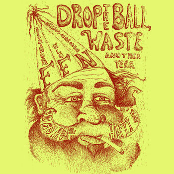 Drop the Ball, Waste Another Year cover art