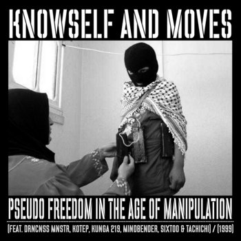 Knowself & Moves - Pseudo Freedom In The Age Of Manipulation cover art