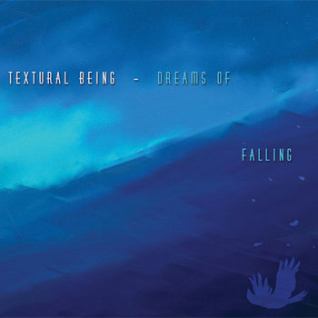 DIDCD-002  Textural Being  Dreams of Falling cover art