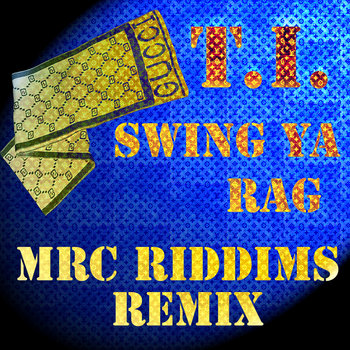 MRC Riddims featuring T.I. cover art