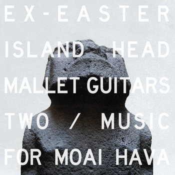 Mallet Guitars Two / Music For Moai Hava cover art