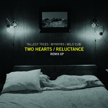 Two Hearts/Reluctance (Remix EP) cover art