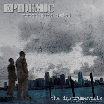 Epidemic - Monochrome Skies (The Instrumentals) cover art