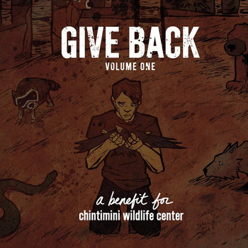 GIVE BACK (vol. 1) CD - benefit for Chintimini Wildlife Center! cover art