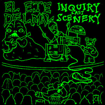 "El Eje Del Mäl/Inquiry Last Scenery split 7"" cover art"