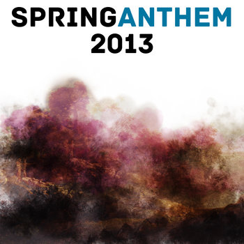Spring Anthem 2013 cover art