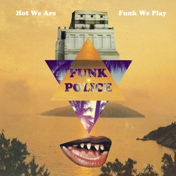 FUNK POLICE - Hot We Are Funk We Play LP cover art