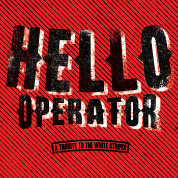 HELLO OPERATOR:  A Tribute to The White Stripes cover art